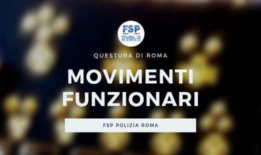 Movimento funzionari. Questura di Roma.