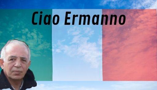 Ciao Ermanno