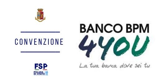 """Convenzione con Banco BPM S.p.A. per l'apertura di conto corrente denominato """"4YOU"""" a favore del personale della Polizia di Stato"""