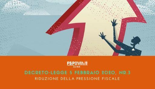 DECRETO-LEGGE 5 febbraio 2020, nr.3 Misure urgenti per la riduzione della pressione fiscale sul lavoro dipendente. (c.d. Cuneo Fiscale)