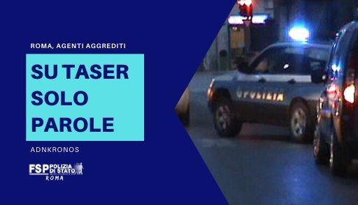 Roma, tenta di accoltellare agenti. Su Taser solo parole.