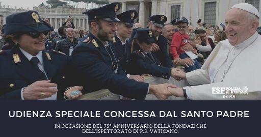 Udienza Speciale concessa dal Santo Padre in occasione del 75° Anniversario della fondazione dell'Ispettorato di P.S. Vaticano.