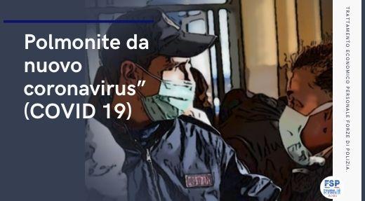 """""""Polmonite da nuovo coronavirus"""" (COVID 19) Trattamento economico personale Forze di Polizia. Compenso per lavoro straordinario – Indennità Ordine Pubblico."""